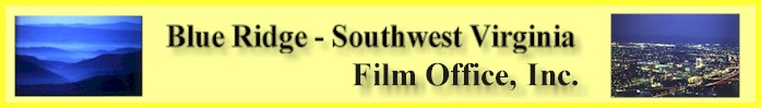 Welcome to the Blue Ridge - Southwest Virginia Film Office, Inc. web site!